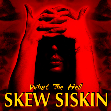 Bild 1 von What The Hell - Skew Siskin